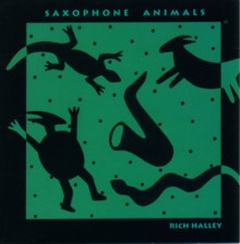 Rich Halley - Saxophone Animals